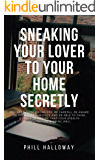 Sneaking Your Lover Home Secretly