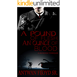 A Pound of Flesh, An Ounce of Blood (A Black Love Detective Story Book 4)