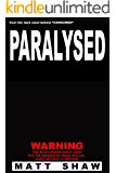 Paralysed: A novel of Extreme Horror and Sex