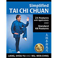 Simplified Tai Chi Chuan: 24 Postures with Applications and Standard 48 Postures (English Edition)