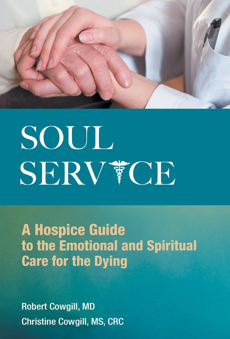 Soul Service: A Hospice Guide to the Emotional and Spiritual Care for the Dying pdf