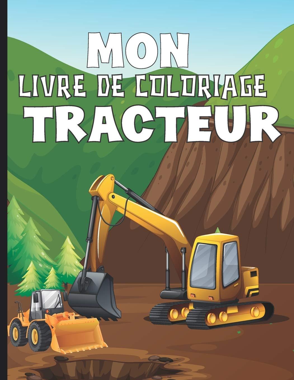 Mon Livre De Coloriage Tracteur Cahier De Dessins Engins De ...
