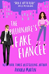 The Billionaire's Fake Fiancée: an opposites attract romantic comedy (Billionaires of Manhattan Book 4) Kindle Edition