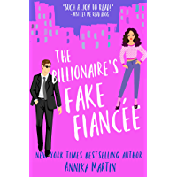 The Billionaire's Fake Fiancée: an opposites attract romantic comedy (Billionaires of Manhattan Book 4) book cover