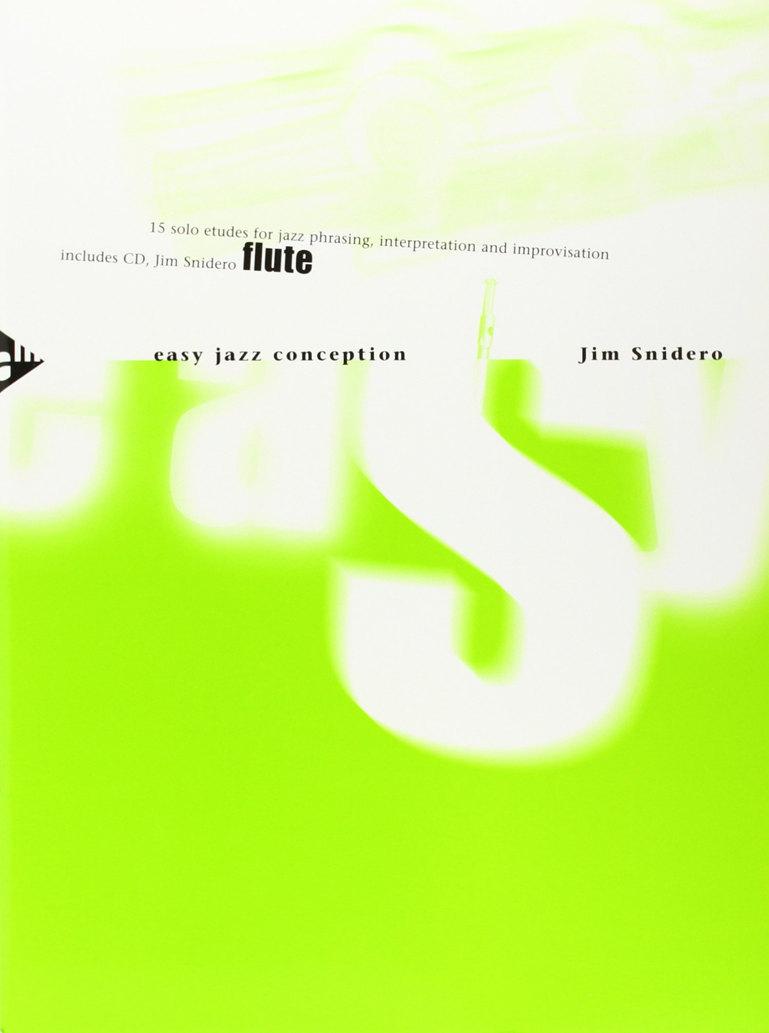 Easy Jazz Conception -- Flute: 15 Solo Etudes for Jazz Phrasing, Interpretation, and Improvisation (English/German Language Edition) (Book & CD) pdf epub