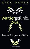 Muttergefühle. Zwei: Neues Kind, neues Glück (German Edition)