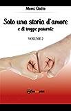 Solo una storia d'amore e di troppe paturnie - Volume 2 (Trilogia delle paturnie)
