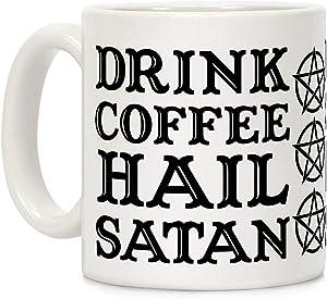 LookHUMAN Drink Coffee, Hail Satan White 11 Ounce Ceramic Coffee Mug