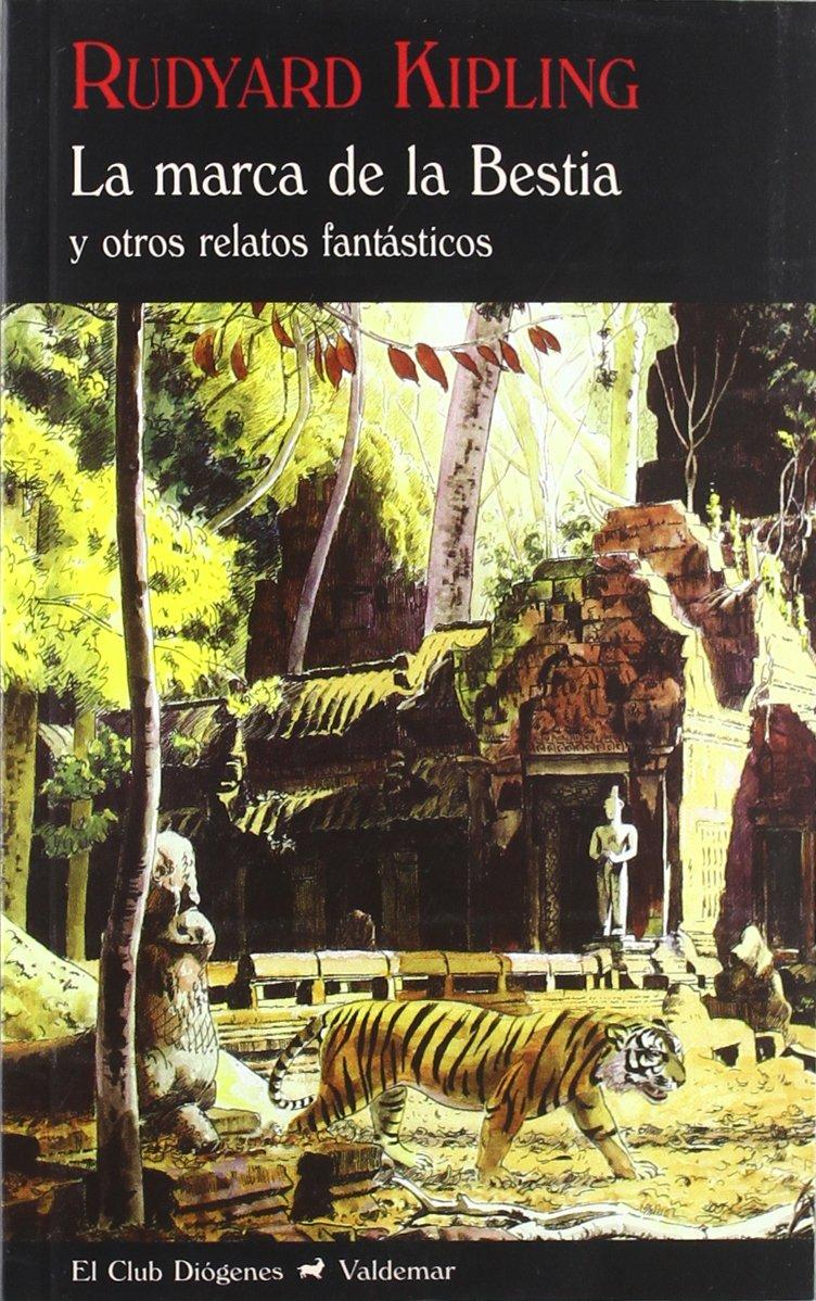 La marca de la Bestia: y otros relatos fantásticos (El Club Diógenes) Tapa blanda – 5 mar 2012 Rudyard Kipling Valdemar 8477027218 Adventure