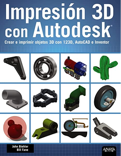 Impresión 3D con Autodesk. Crear e imprimir objetos 3D con 123D ...