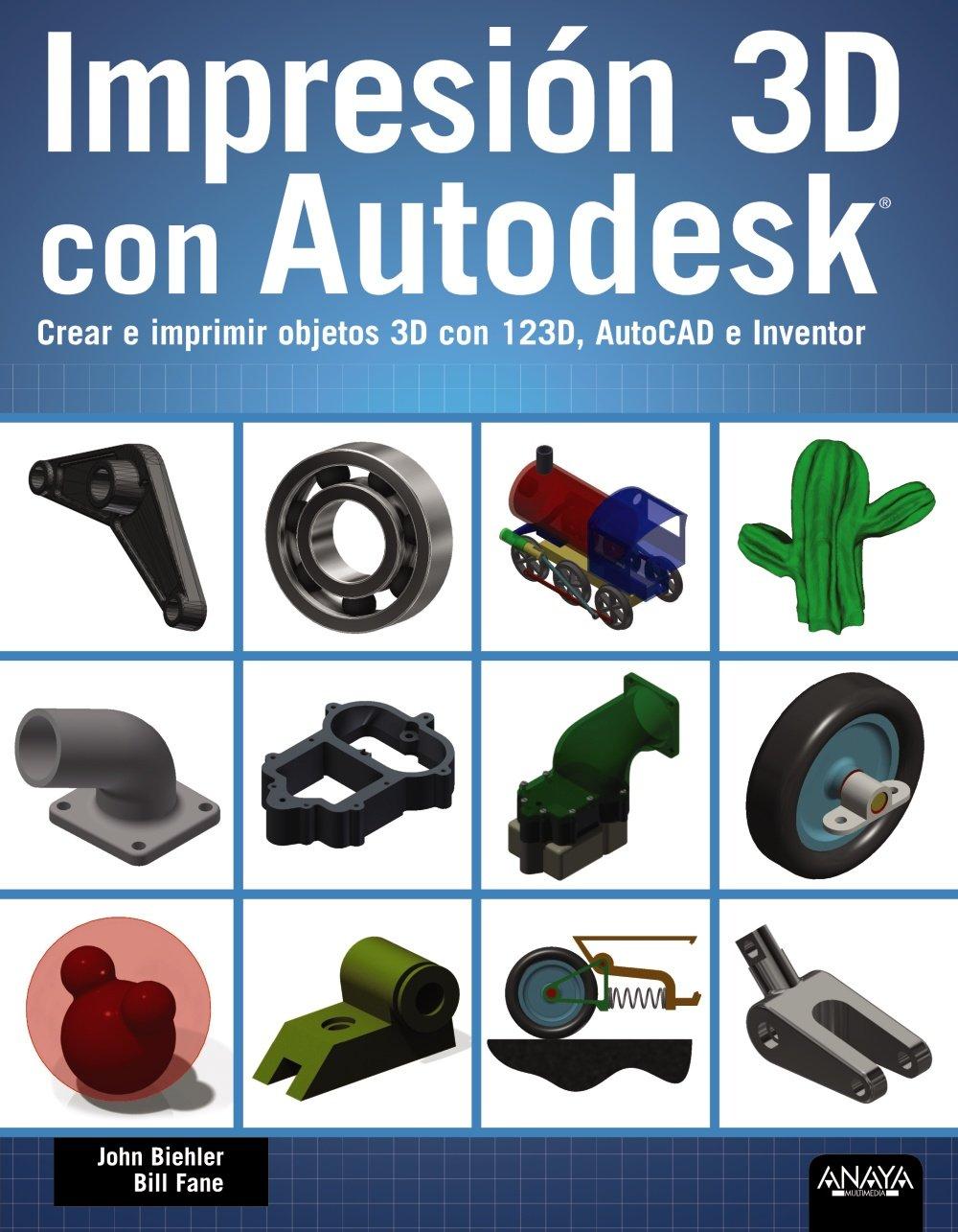 Download Impresión 3D con Autodesk. Crear e imprimir objetos 3D con 123D, AutoCAD e Inventor pdf