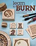 Learn to Burn: A Step-by-Step Guide to Getting