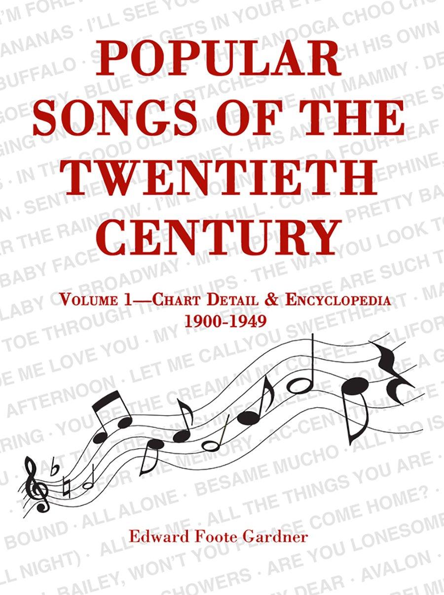 Download Popular Songs of the Twentieth Century: Vol. 1: Chart Detail & Encyclopedia, 1900-1949 PDF
