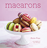Macarons: Chic and delicious french treats