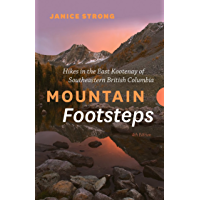 Mountain Footsteps: Hikes in the East Kootenay of Southeastern British Columbia – 4th Edition