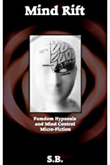 Mind Rift: Femdom Hypnosis and Mind Control Micro-Fiction Kindle Edition