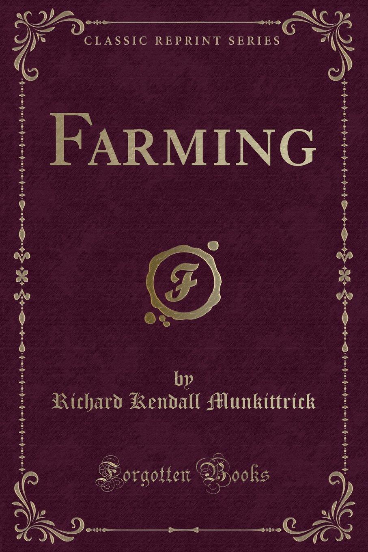 Download Farming (Classic Reprint) PDF