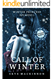 Call of Winter: (Reverse Harem Serial) (Winter Princess Book 1)