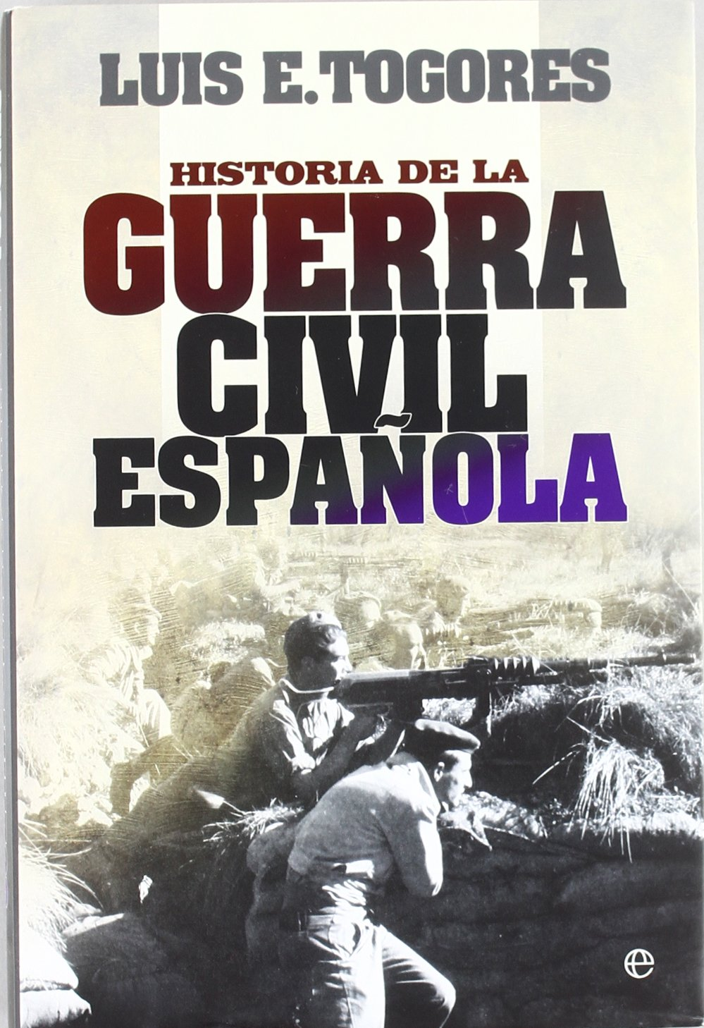 Historia de la Guerra Civil Española Historia Del Siglo Xx: Amazon ...