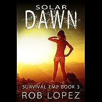 Solar Dawn (Survival EMP Book 3) (English Edition)