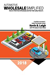 Automotive Wholesale Simplified: How to Profit from Wholesale and Not Feel Guilty About It Paperback