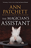 The Magician's Assistant: The Sunday Times best selling author of The Dutch House and Bel Canto, Winner of The Women's…