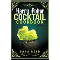 Harry Potter Cocktail Cookbook: Discover Amazing Drink Recipes Inspired by the wizarding world of Harry Potter…