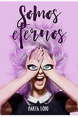 Somos eternos (Trilogía Mi tarea pendiente nº 3) (Spanish Edition) Kindle Edition