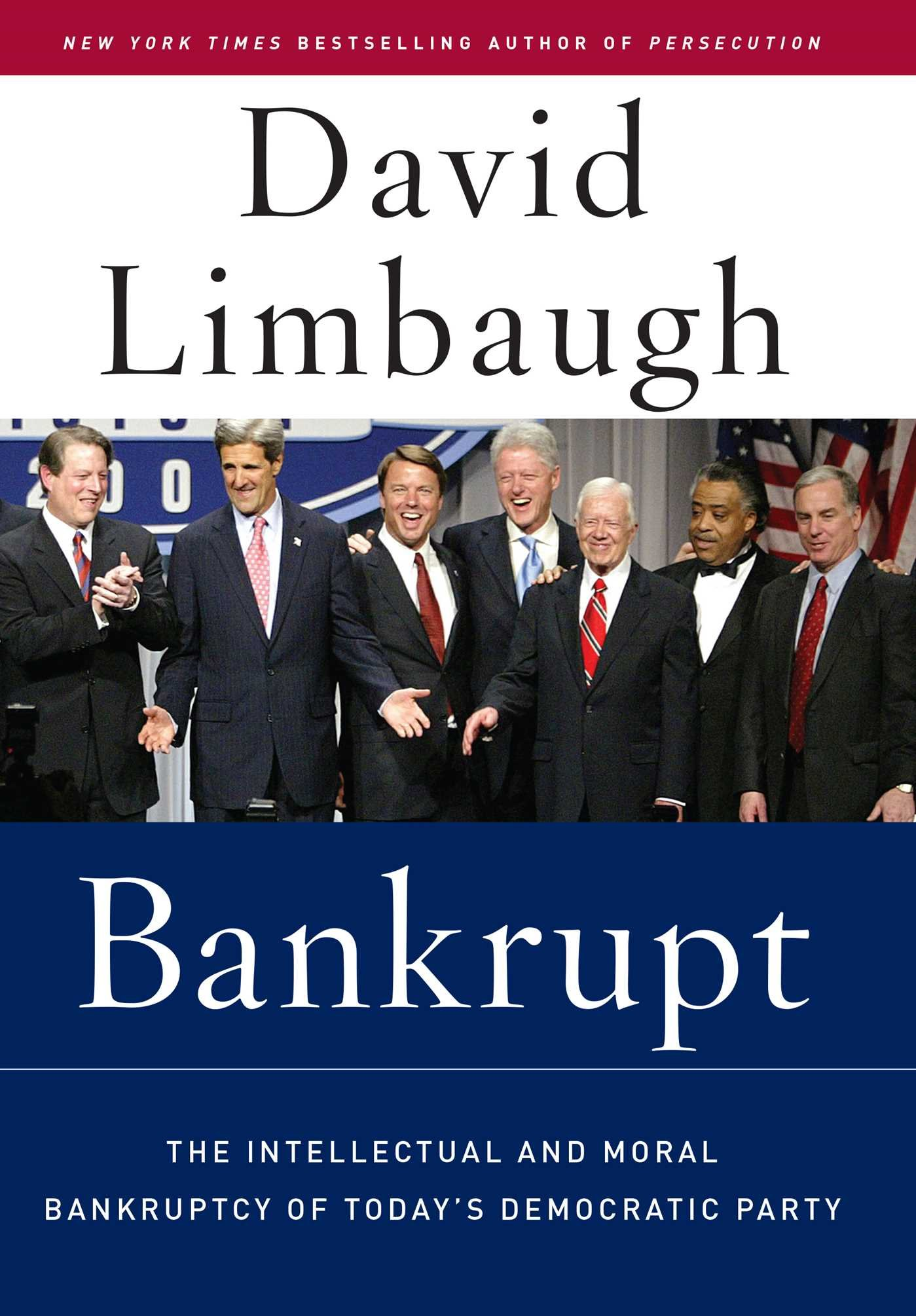 Read Online Bankrupt: The Intellectual and Moral Bankruptcy of Today's Democratic Party pdf