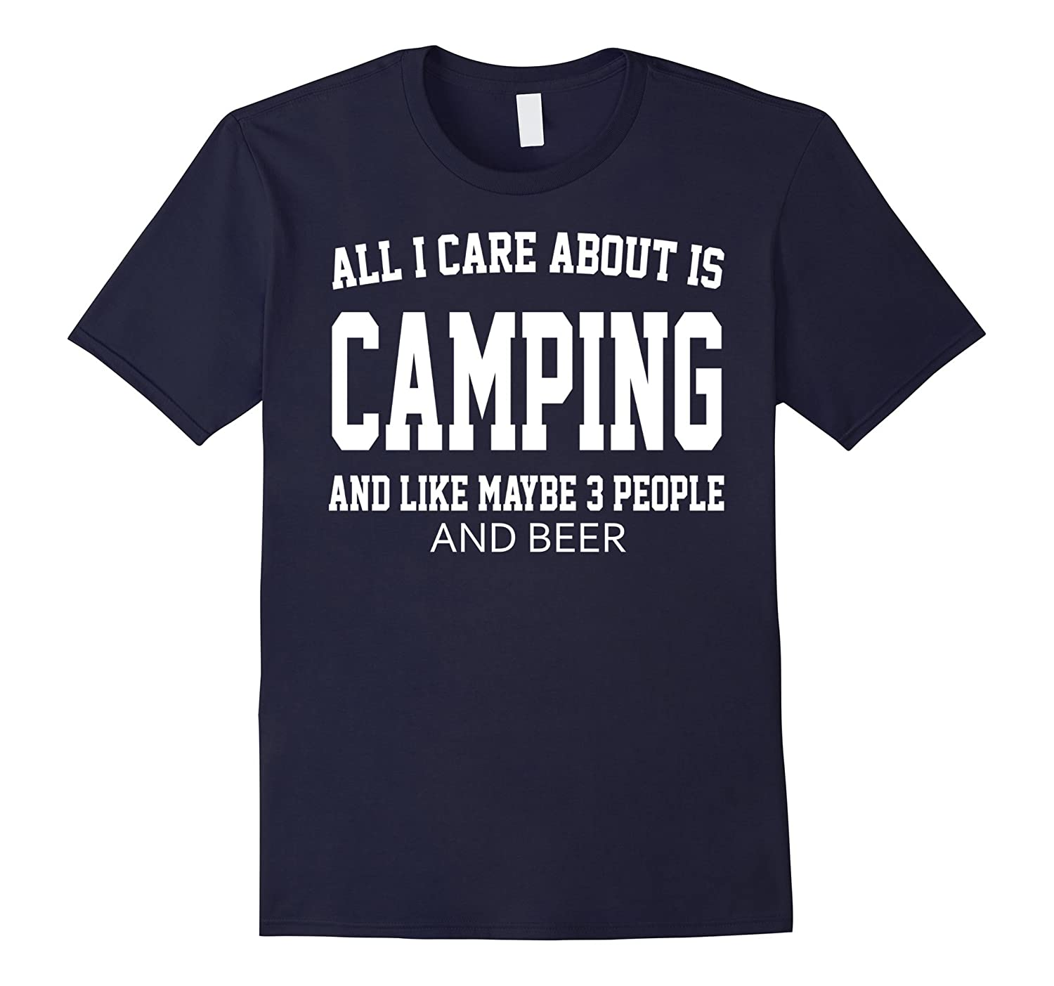 All I care about is Camping T shirt like 3 people-CL
