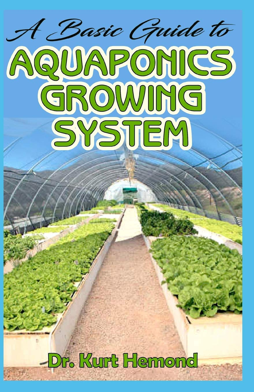 A Basic Guide To Aquaponics Growing System  The A Z Of All You Need To Know About Growing Aquaponics Growing System. All It Entails