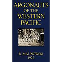 Argonauts of the Western Pacific(Illustrated) (English Edition)