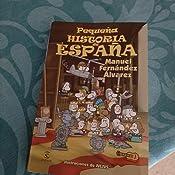 Pequeña Historia De España LIBROS INFANTILES Y JUVENILES - 9788467018479: Amazon.es: Fernández Álvarez, Manuel: Libros