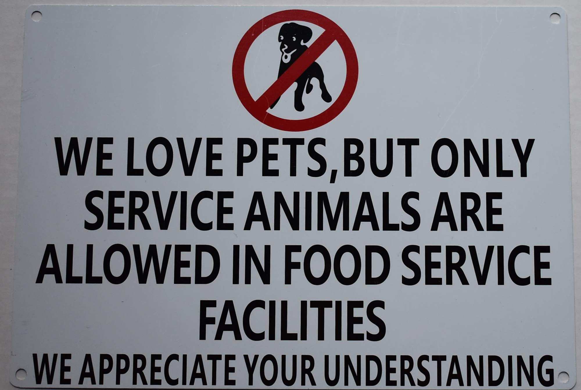 WE Love Pets, BUT ONLY Service Animals are Allowed in Food Service Facilities Sign(White Background, Aluminium-Rust Free 7x10)
