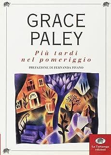 Grace Paley Piccoli Contrattempi Del Vivere.Amazon It Piccoli Contrattempi Del Vivere Tutti I Racconti