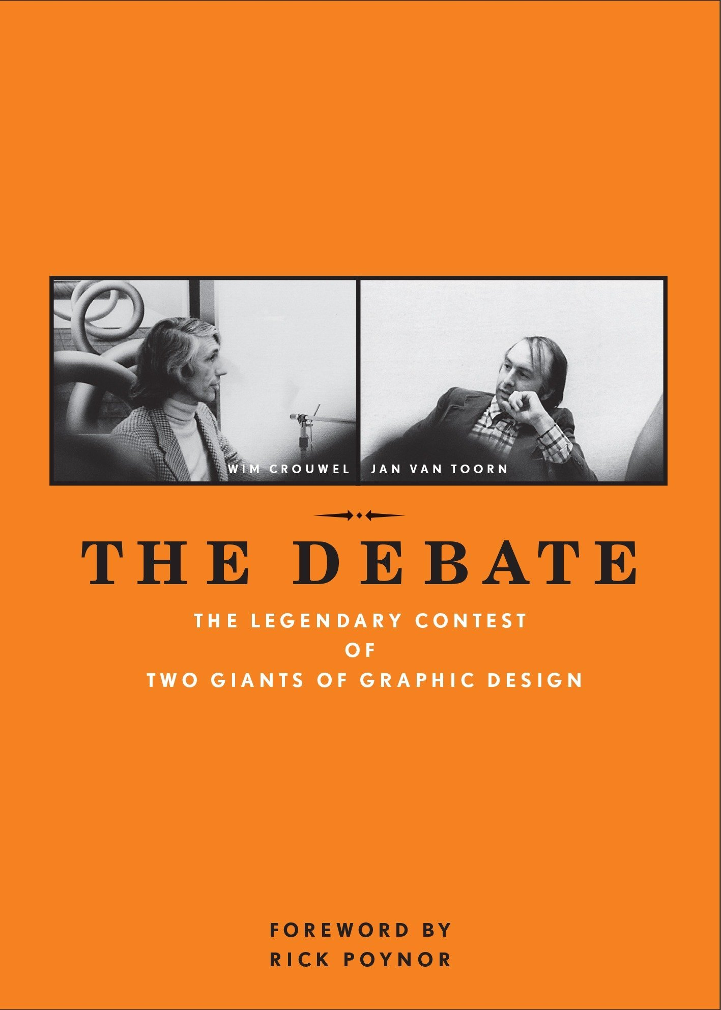 The Debate: The Legendary Contest of Two Giants of Graphic Design by The Monacelli Press