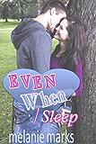 Even When I Sleep