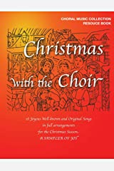 Christmas with the Choir: 18 Joyous Choral Songs of the Season Paperback