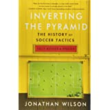 Inverting The Pyramid: The History of Soccer Tactics