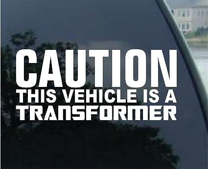 Caution Vehicle Is Transformer Funny Car Window Bumper JDM Vinyl Decal Sticker