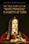 "The True Story of  the ""White Princess,"" Elizabeth of York (1853)"