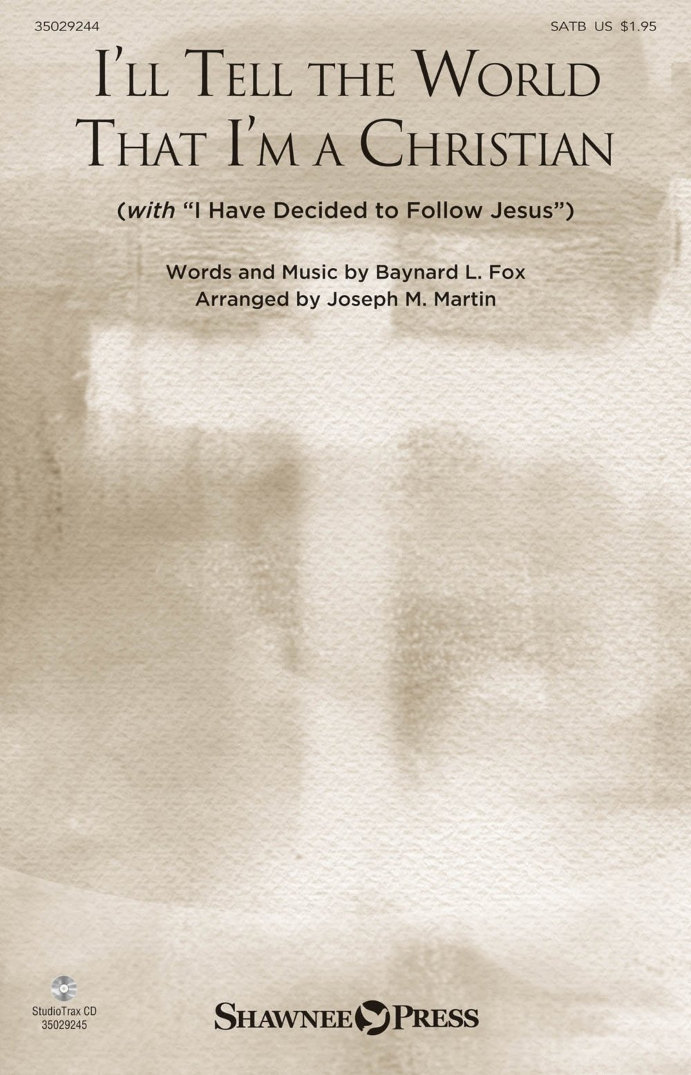 Download Shawnee Press I'll Tell the World That I'm a Christian (with I Have Decided to Follow Jesus) SATB by Joseph Martin pdf