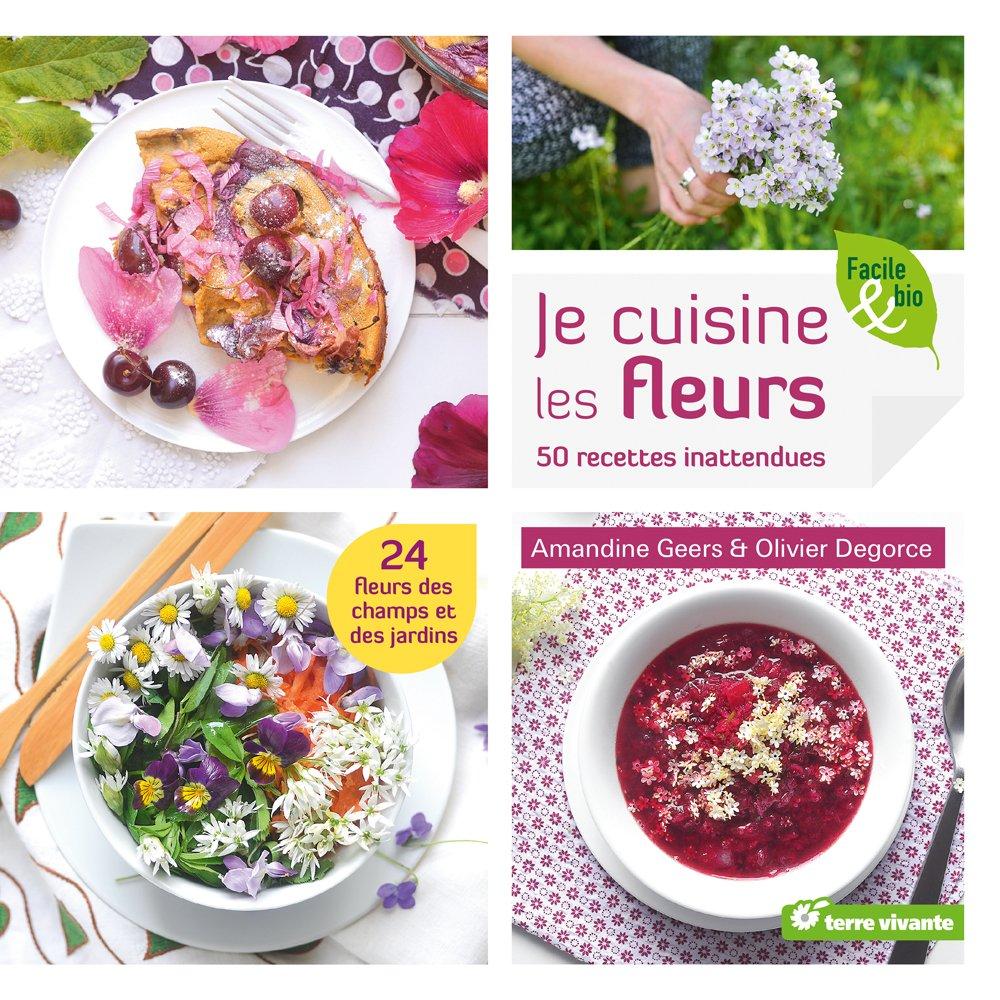 Amazon Fr Je Cuisine Les Fleurs 50 Recettes Inattendues