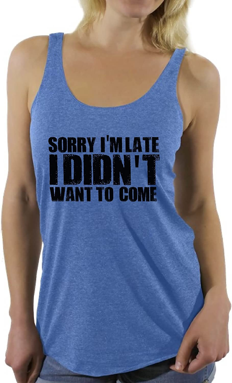 Awkward Styles Women's Sorry I'm Late I Didn't Want to Come Graphic Racerback Tank Tops Funny Excuse