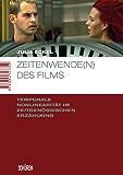 Zeitenwende(n) des Films: Temporale Nonlinearität im zeitgenössischen Erzählkino (Marburger Schriften zur Medienforschung 32)