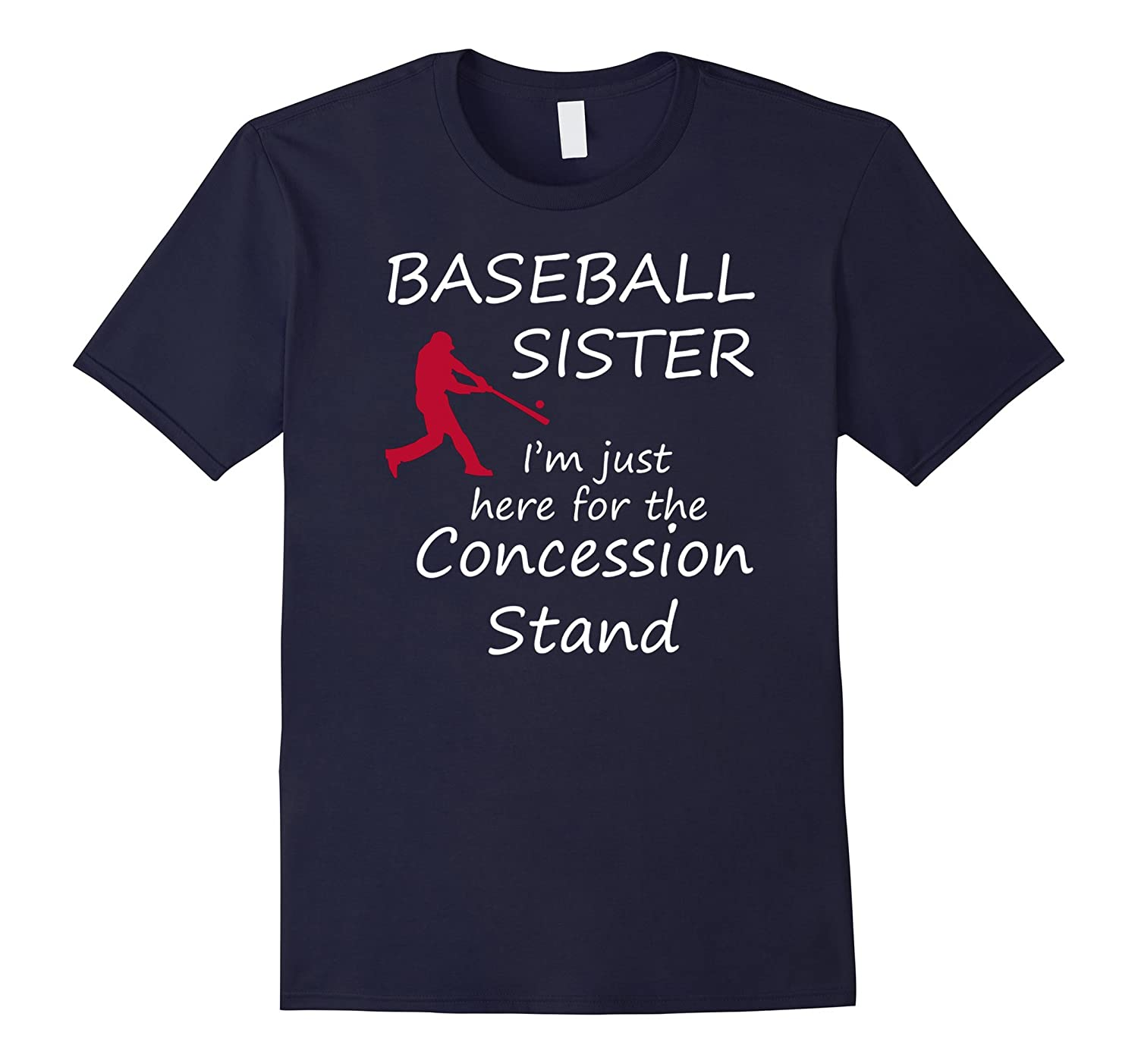Baseball Sister Im just here for the Concession Stand Shirt-PL