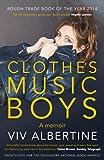 Clothes, Clothes, Clothes. Music, Music, Music. Boys, Boys, Boys. by Viv Albertine (5-Feb-2015) Paperback