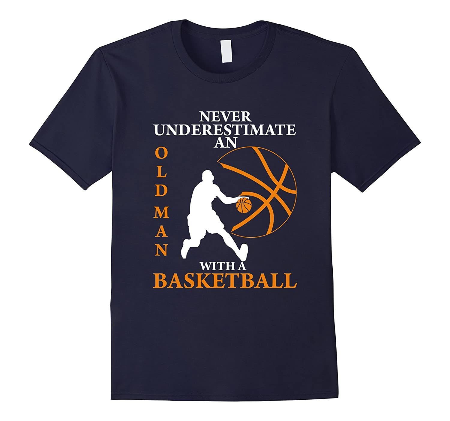 Funny Love Fathers Day Gift Old Man With Basketball T-Shirt-TD