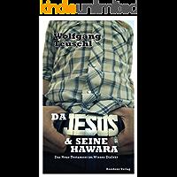 Da Jesus & seine Hawara: Das neue Testament im Wiener Dialekt