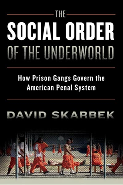 The Social Order Of The Underworld How Prison Gangs Govern The